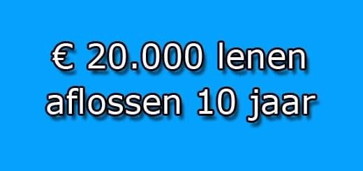 20000 euro lenen in 10 jaar aflossen