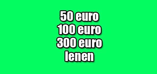 50 100 300 euro lenen