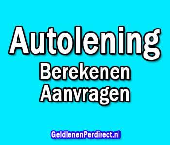 Autolening: 10 tips en direct berekenen en aanvragen