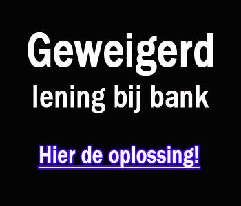 Lening geweigerd bij de bank
