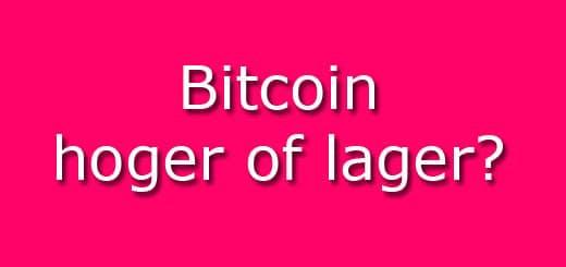 bitcoin hoger of lager